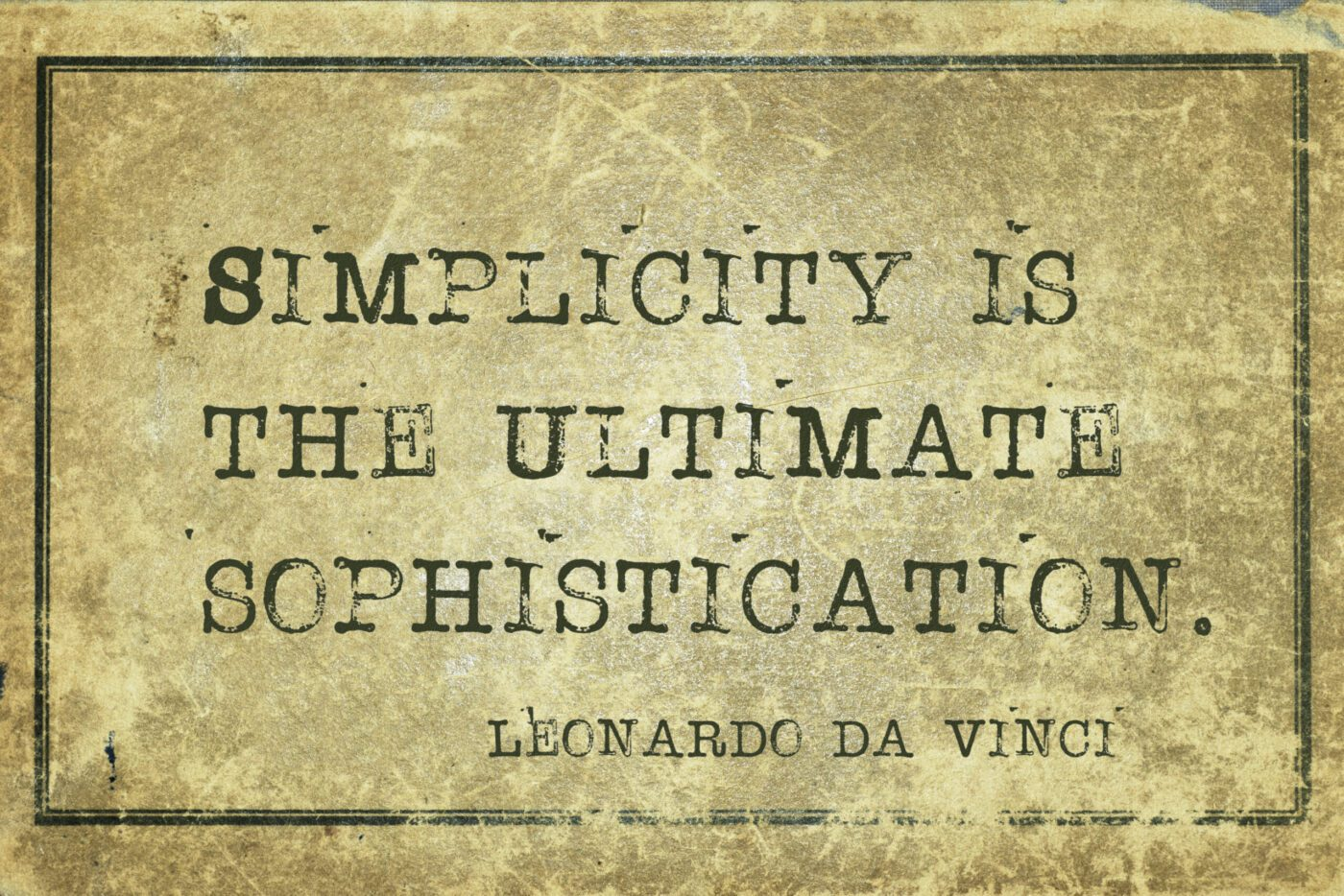 DaVinci quote Simplicity is the ultimate sophistication
